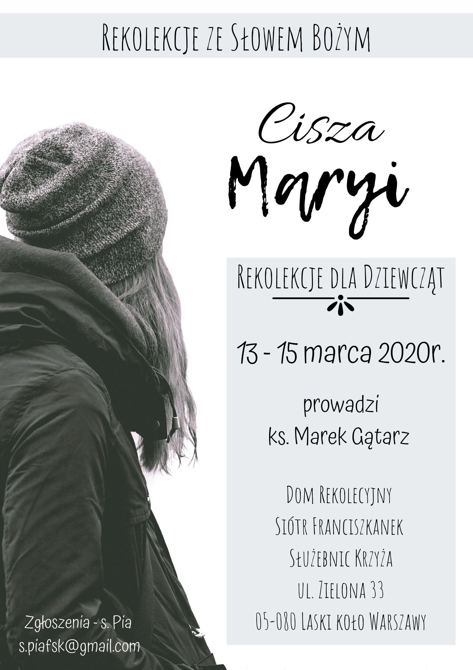 Cisza Maryi. Rekolekcje dla dziewcząt 13-15 marca 2020 r. Prowadzi ks. Marek Gątarz